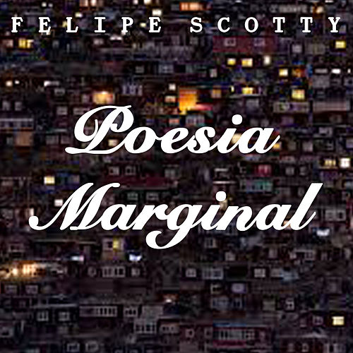 Poesia Marginal von Felipe Scotty