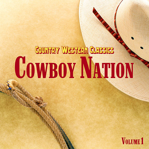 Country Western Classics: Cowboy Nation, Vol. 1 de Various Artists