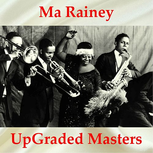 Ma Rainey UpGraded Masters (All Tracks Remastered) by Ma Rainey