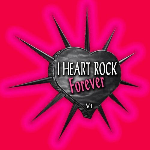 I Heart Rock Forever, Vol. 1 de Various Artists