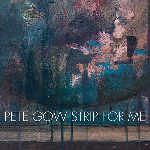 Strip for Me (Radio Edit) de Pete Gow
