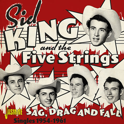 Sag, Drag and Fall: The Singles (1954-1961) by Sid King