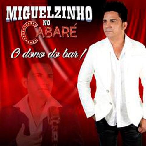 O Dono do Bar (Cover) de Miguelzinho no Cabaré
