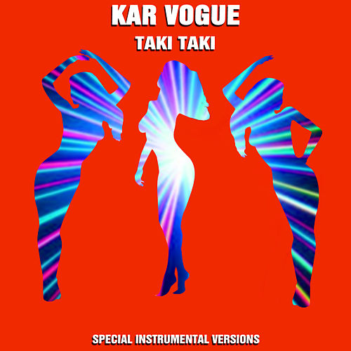 Taki Taki (Special Alternative Instrumental Versions) von Kar Vogue