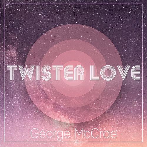 Twister Love von George McCrae