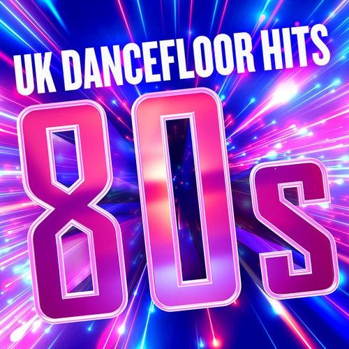 UK Dancefloor Hits 80s by Various Artists