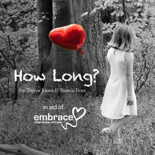 How Long by Trevor Jones