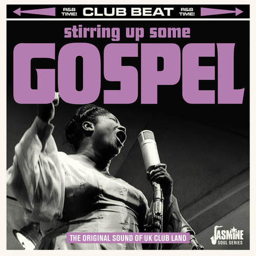 Club Beat: Stirring Up Some Gospel (The Original Sound of UK Club Land) by Various Artists