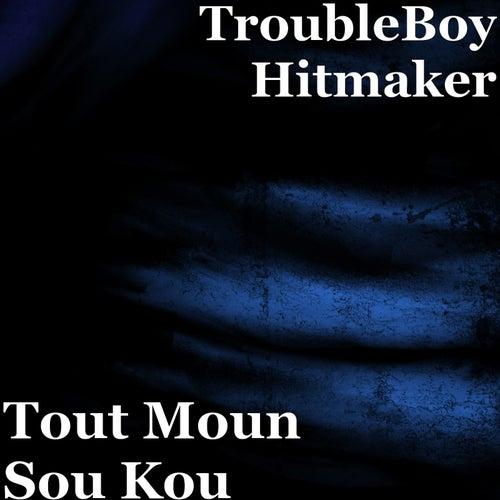 Tout Moun Sou Kou by Trouble Boy Hitmaker