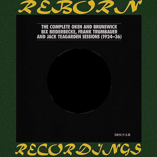 Complete OKeh And Brunswick Recordings of Bix Beiderbecke... (1924-1936), Vol.1 (HD Remastered) de Bix Beiderbecke