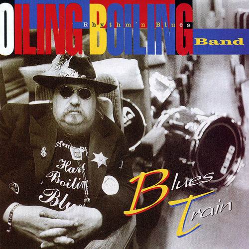 Blues Train de Oiling Boiling Rhythm 'n' Blues Band