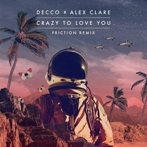 Crazy to Love You (Friction Remix) von Decco