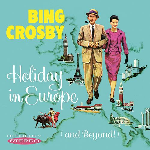 Holiday in Europe (And Beyond!) von Bing Crosby