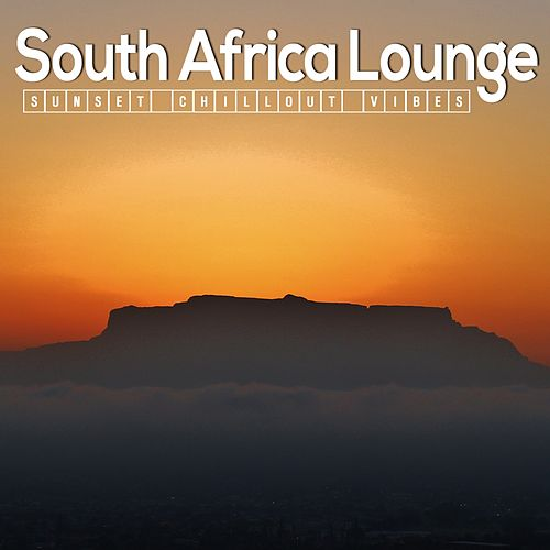 South Africa Lounge (Sunset Chillout Vibes) von Various Artists