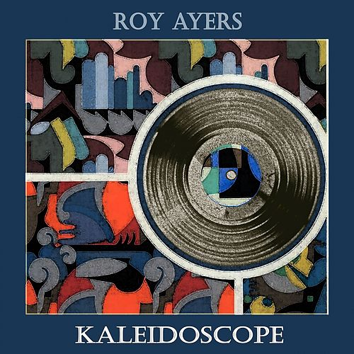 Kaleidoscope by Roy Ayers