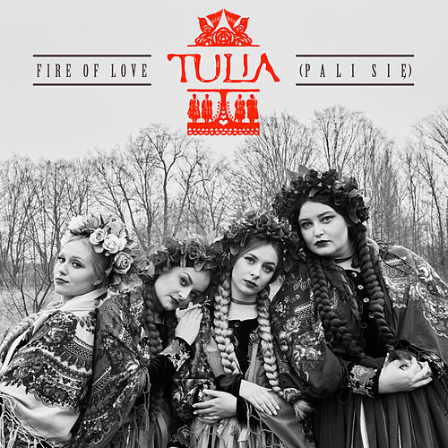 Pali Się (Fire Of Love) von Tulia