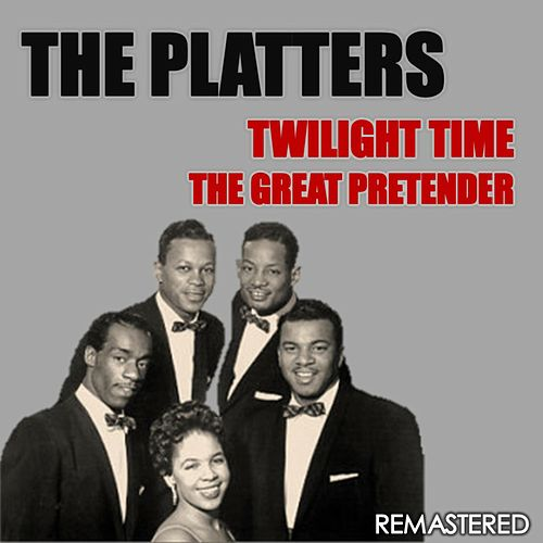 Twilight Time & The Great Pretender (Remastered) de The Platters