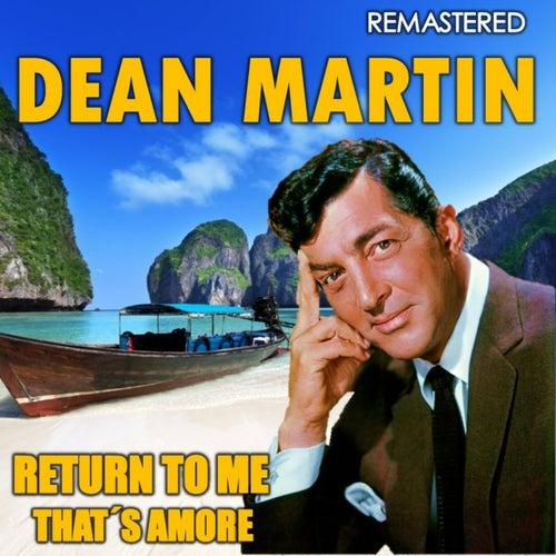 Return to Me & That's Amore (Remastered) von Dean Martin