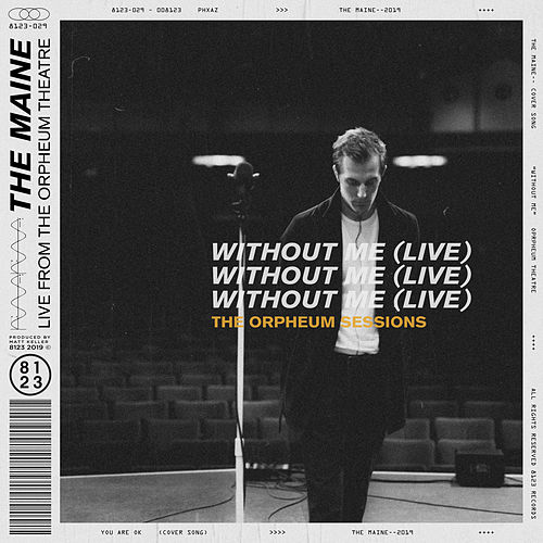 Without Me (Live at the Orpheum Theatre) by The Maine