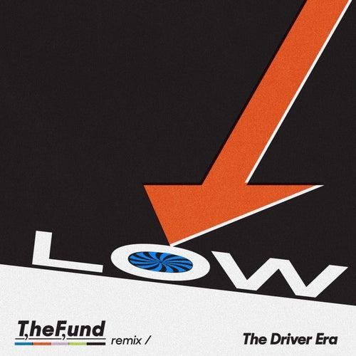Low (The Fund Remix) van The Driver Era