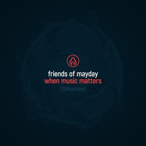 When Music Matters von Friends Of Mayday