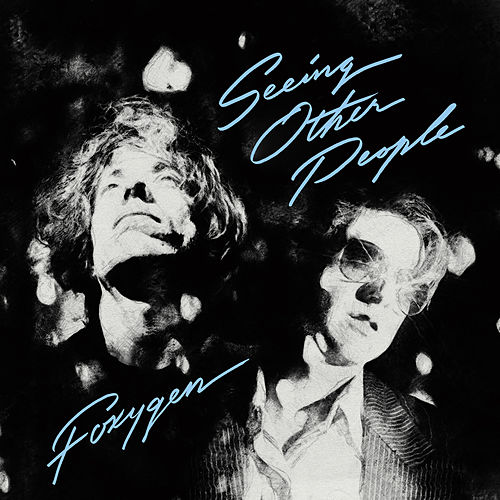 Seeing Other People by Foxygen
