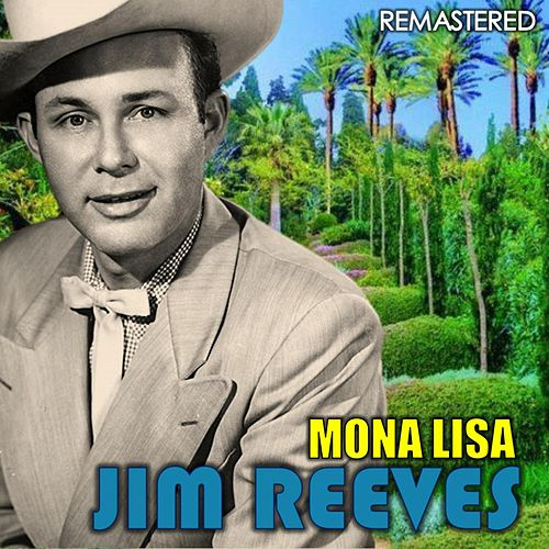 Mona Lisa (Remastered) by Jim Reeves