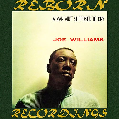A Man Ain't Supposed to Cry (HD Remastered) de Joe Williams