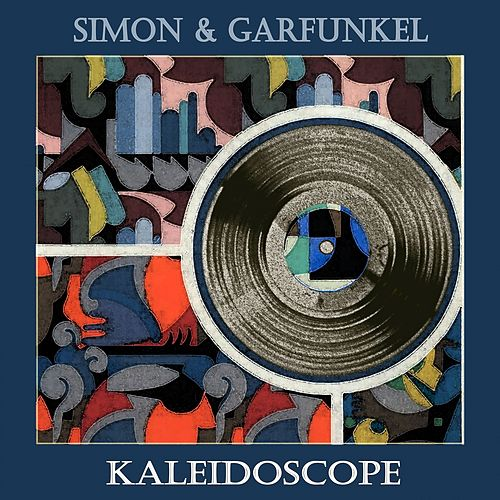 Kaleidoscope by Simon & Garfunkel