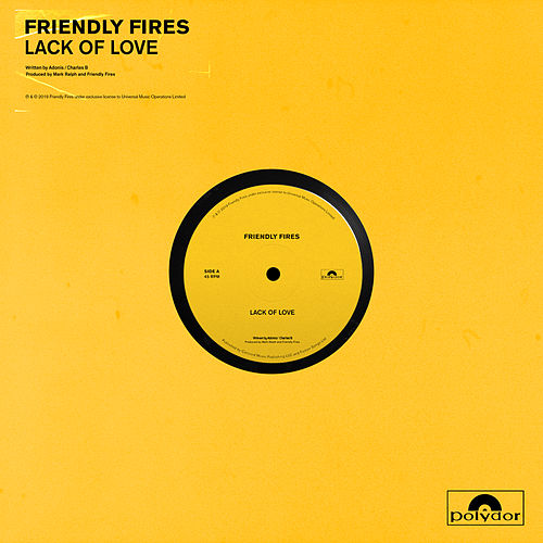 Lack Of Love by Friendly Fires