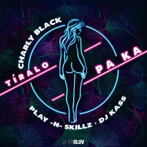 Tíralo Pa Ka by Charly Black