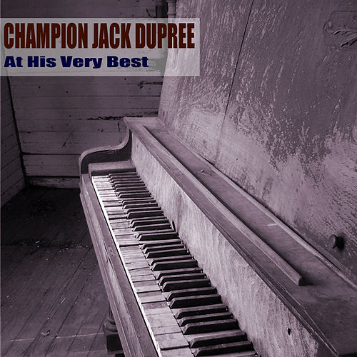 At His Very Best by Champion Jack Dupree