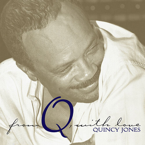 From Q, With Love von Quincy Jones