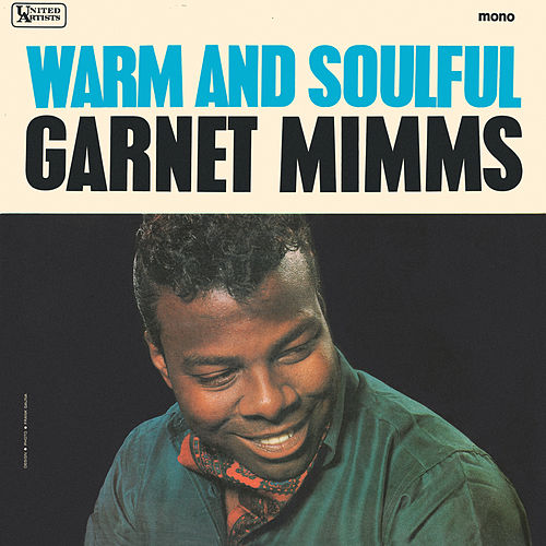 Warm And Soulful by Garnet Mimms
