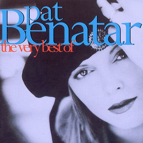 The Very Best Of Pat Benatar von Pat Benatar