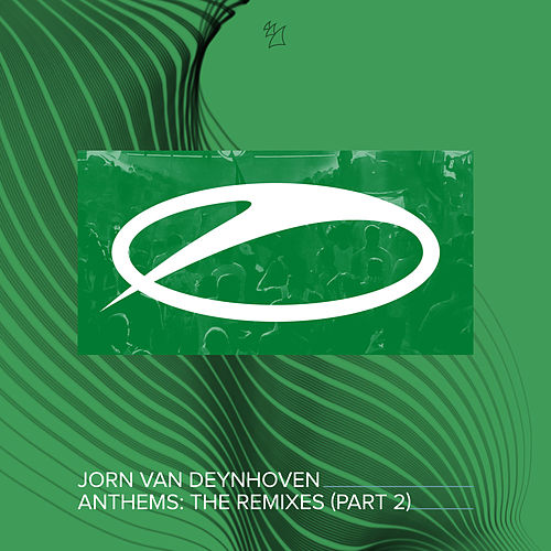 Anthems (The Remixes, Pt. 2) by Jorn van Deynhoven