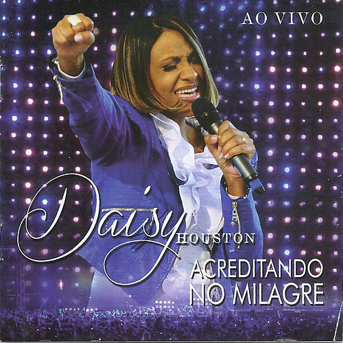 Acredito no Milagre - Ao Vivo de Daisy Houston