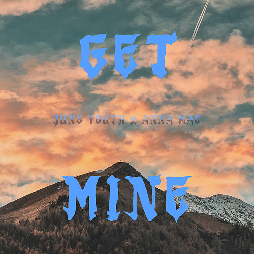 Get Mine by Jung Youth