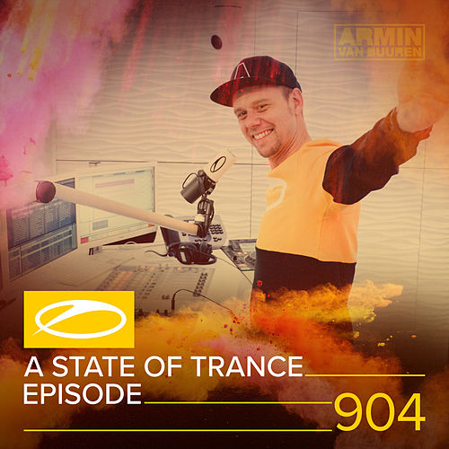 ASOT 904 - A State Of Trance Episode 904 von Various Artists