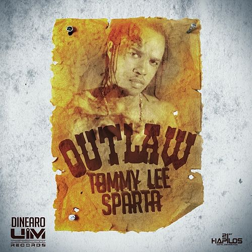 Outlaw by Tommy Lee sparta