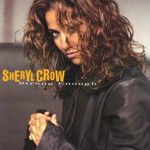 Strong Enough von Sheryl Crow