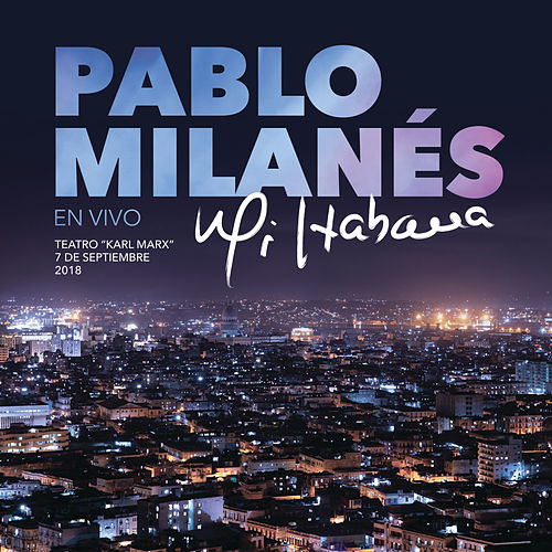 Mi Habana (En Vivo Desde La Habana, Cuba) de Pablo Milanés