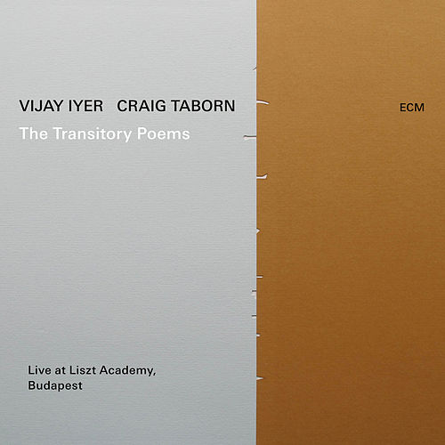 The Transitory Poems (Live At Liszt Academy, Budapest / 2018) by Vijay Iyer