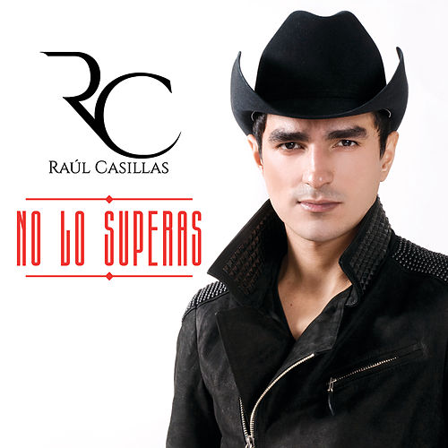 No Lo Superas von Raúl Casillas