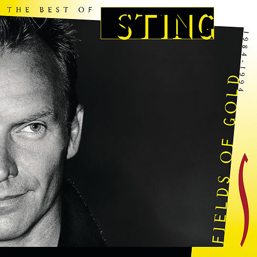 Fields Of Gold - The Best Of Sting 1984 - 1994 von Sting