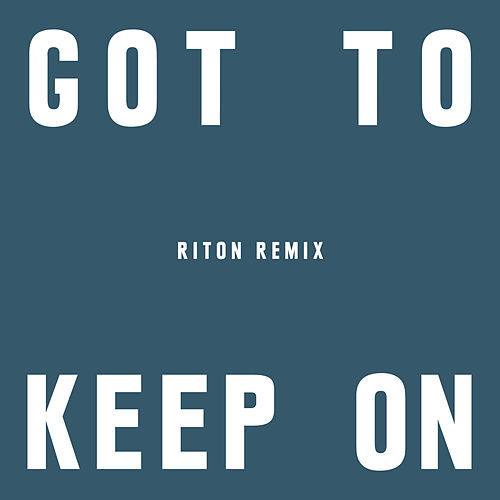 Got To Keep On (Riton Remix) de The Chemical Brothers