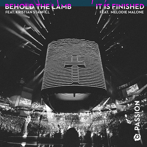Behold The Lamb / It Is Finished by Passion