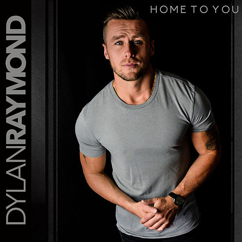 Home to You by Dylan Raymond