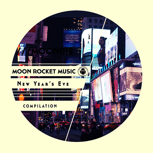 Moon Rocket Music New Year's Eve 2018 - EP de Various Artists