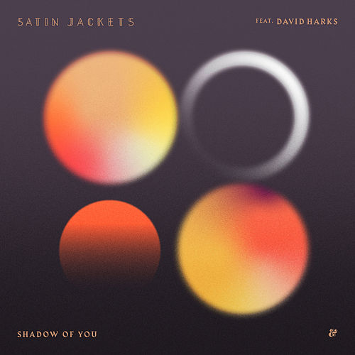 Shadow Of You by Satin Jackets